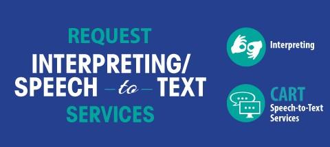 Request Interpreting/Speech to Text Services